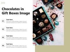 Chocolates In Gift Boxes Image Ppt PowerPoint Presentation Background Designs PDF