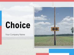Choice Process Management Ppt PowerPoint Presentation Complete Deck