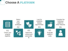 Choose A Platform Ppt PowerPoint Presentation Styles Sample