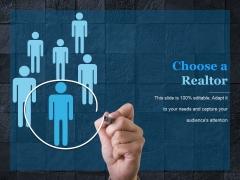 Choose A Realtor Ppt PowerPoint Presentation Topics