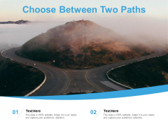 Choose Between Two Paths Ppt PowerPoint Presentation Outline Slide Portrait