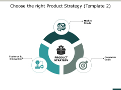 Choose The Right Product Strategy Ppt PowerPoint Presentation Background Images