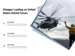Chopper Landing On United States Armed Forces Ppt PowerPoint Presentation Ideas Slide PDF