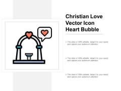 Christian Love Vector Icon Heart Bubble Ppt PowerPoint Presentation Pictures Layout