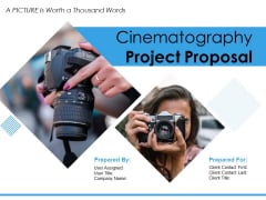 Cinematography Project Proposal Ppt PowerPoint Presentation Complete Deck With Slides