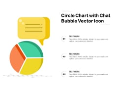 Circle Chart With Chat Bubble Vector Icon Ppt PowerPoint Presentation Ideas Design Ideas PDF