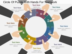 Circle Of Puzzle With Hands For Teamwork Powerpoint Template