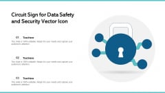 Circuit Sign For Data Safety And Security Vector Icon Ppt Pictures Brochure PDF