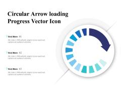 Circular Arrow Loading Progress Vector Icon Ppt PowerPoint Presentation Layouts Background