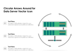 Circular Arrows Around For Data Server Vector Icon Ppt PowerPoint Presentation Pictures Images PDF