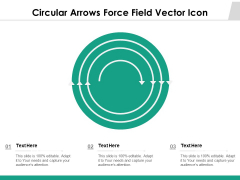 Circular Arrows Force Field Vector Icon Ppt PowerPoint Presentation File Deck PDF