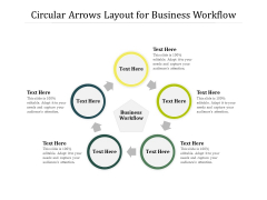 Circular Arrows Layout For Business Workflow Ppt PowerPoint Presentation File Ideas PDF