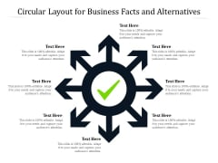 Circular Layout For Business Facts And Alternatives Ppt PowerPoint Presentation File Infographics PDF
