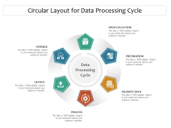 Circular Layout For Data Processing Cycle Ppt PowerPoint Presentation Icon Files PDF
