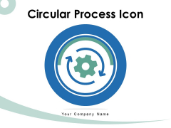 Circular Process Icon Business Processes Ppt PowerPoint Presentation Complete Deck