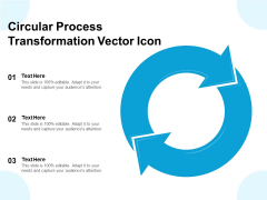 Circular Process Transformation Vector Icon Ppt PowerPoint Presentation Outline Templates PDF