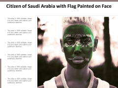 Citizen Of Saudi Arabia With Flag Painted On Face Ppt PowerPoint Presentation Professional Example PDF