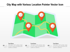 City Map With Various Location Pointer Vector Icon Ppt PowerPoint Presentation File Clipart PDF