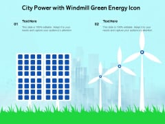 City Power With Windmill Green Energy Icon Ppt PowerPoint Presentation Gallery Format PDF