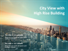 City View With High Rise Building Ppt PowerPoint Presentation Professional Layout Ideas