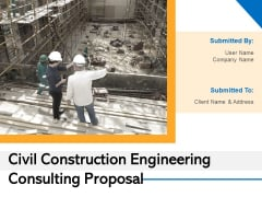 Civil Construction Engineering Consulting Proposal Ppt PowerPoint Presentation Complete Deck With Slides