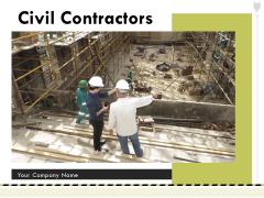 Civil Contractors Ppt PowerPoint Presentation Complete Deck With Slides