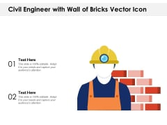 Civil Engineer With Wall Of Bricks Vector Icon Ppt PowerPoint Presentation Icon Vector PDF