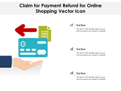 Claim For Payment Refund For Online Shopping Vector Icon Ppt PowerPoint Presentation Icon Themes PDF