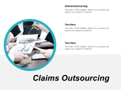 Claims Outsourcing Ppt PowerPoint Presentation Model Templates Cpb