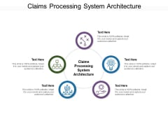 Claims Processing System Architecture Ppt PowerPoint Presentation Icon Skills Cpb Pdf