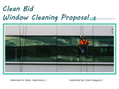 Clean Bid Window Cleaning Proposal Ppt PowerPoint Presentation Complete Deck With Slides