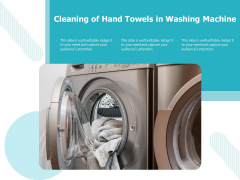 Cleaning Of Hand Towels In Washing Machine Ppt PowerPoint Presentation File Images PDF