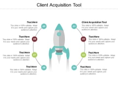 Client Acquisition Tool Ppt PowerPoint Presentation Layouts Ideas Cpb