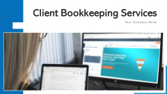 Client Bookkeeping Services System Design Ppt PowerPoint Presentation Complete Deck With Slides