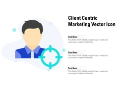 Client Centric Marketing Vector Icon Ppt Pictures Elements PDF