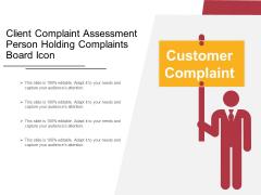 Client Complaint Assessment Person Holding Complaints Board Icon Ppt PowerPoint Presentation File Samples PDF