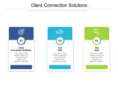 Client Connection Solutions Ppt PowerPoint Presentation Infographic Template Ideas Cpb