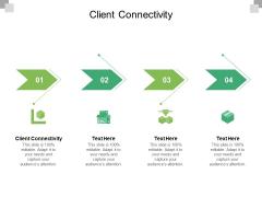 Client Connectivity Ppt PowerPoint Presentation Ideas Graphics Tutorials Cpb Pdf
