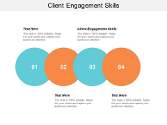 Client Engagement Skills Ppt PowerPoint Presentation Layouts Examples Cpb