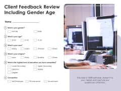 Client Feedback Review Including Gender Age Ppt PowerPoint Presentation Show Infographics PDF
