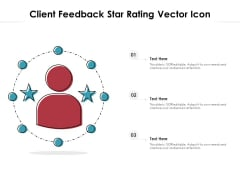 Client Feedback Star Rating Vector Icon Ppt PowerPoint Presentation File Visual Aids PDF
