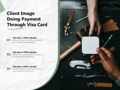 Client Image Doing Payment Through Visa Card Ppt PowerPoint Presentation Gallery Graphic Images PDF