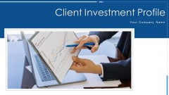 Client Investment Profile Manager Evaluating Ppt PowerPoint Presentation Complete Deck With Slides