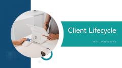 Client Lifecycle Performance Revenue Ppt PowerPoint Presentation Complete Deck With Slides