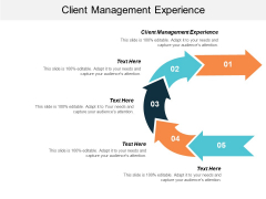 Client Management Experience Ppt PowerPoint Presentation Icon Layout Ideas Cpb