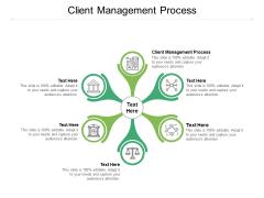 Client Management Process Ppt PowerPoint Presentation Diagram Images Cpb