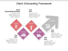 Client Onboarding Framework Ppt PowerPoint Presentation Summary Templates Cpb Pdf