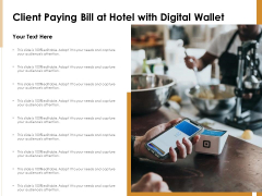 Client Paying Bill At Hotel With Digital Wallet Ppt PowerPoint Presentation Outline Objects PDF