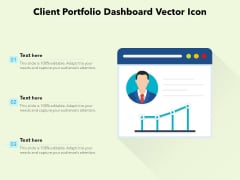 Client Portfolio Dashboard Vector Icon Ppt PowerPoint Presentation Layouts Tips PDF