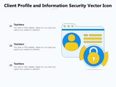 Client Profile And Information Security Vector Icon Ppt PowerPoint Presentation File Good PDF